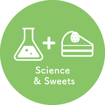 Science & Sweets
